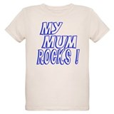 My Mum Rocks ! T-Shirt
