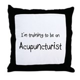 I'm Training To Be An Acupuncturist Throw Pillow