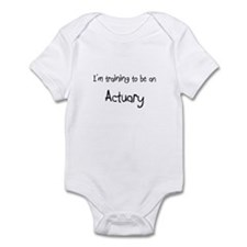I'm Training To Be An Actuary Infant Bodysuit