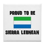 Proud To Be SIERRA LEONEAN Tile Coaster
