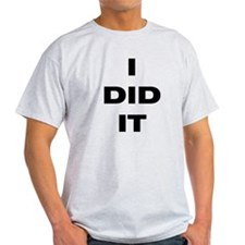 Unique I did it T-Shirt