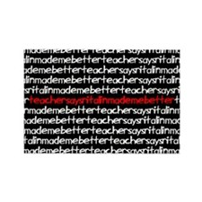 teachersayritalinmademebetter Rectangle Magnet (10