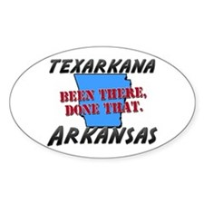 texarkana arkansas - been there, done that Decal