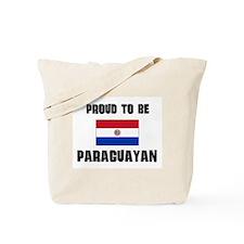 Proud To Be PARAGUAYAN Tote Bag
