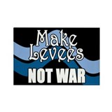 MAKE LEVEES NOT WAR Rectangle Magnet