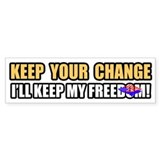 &amp;quot;Keep Your Change&amp;quot; Bumper Bumper Stickers