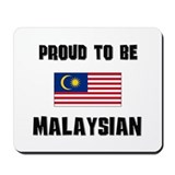 Proud To Be MALAYSIAN Mousepad
