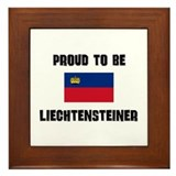 Proud To Be LIECHTENSTEINER Framed Tile