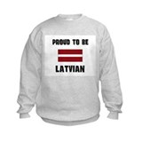 Proud To Be LATVIAN Sweatshirt