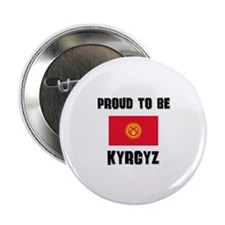 "Proud To Be KYRGYZ 2.25"" Button"