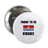 "Proud To Be KIRGHIZ 2.25"" Button"