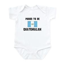 Proud To Be GUATEMALAN Infant Bodysuit