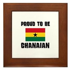 Proud To Be GHANAIAN Framed Tile