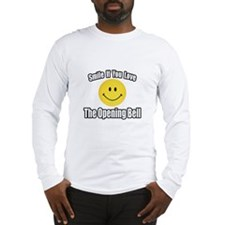 """Smile...Opening Bell"" Long Sleeve T-Shirt"