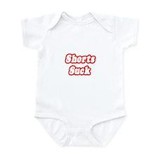 """""""Shorts Suck"""" Infant Bodysuit"""