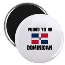Proud To Be DOMINICAN Magnet