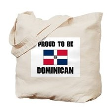 Proud To Be DOMINICAN Tote Bag