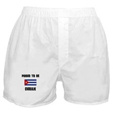 Proud To Be CUBAN Boxer Shorts