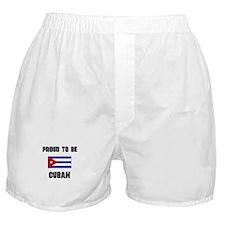 Proud To Be CUBAN Boxer Shorts