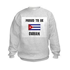 Proud To Be CUBAN Sweatshirt
