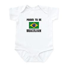 Proud To Be BRAZILIAN Infant Bodysuit