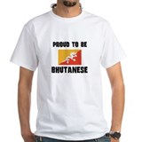 Proud To Be BHUTANESE Shirt