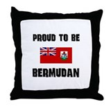 Proud To Be BERMUDAN Throw Pillow