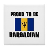 Proud To Be BARBADIAN Tile Coaster