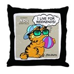 I Live For Weekends Throw Pillow