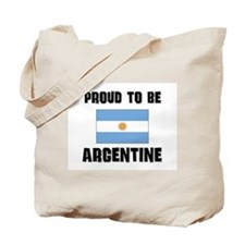 Proud To Be ARGENTINE Tote Bag
