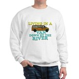 Living in a van down by the r Sweatshirt