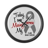 Missing 1 Nephew BRAIN CANCER Large Wall Clock