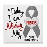Missing 1 Niece BRAIN CANCER Tile Coaster