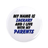 my name is zackary and I live with my parents 3.5""