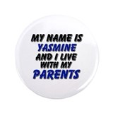 my name is yasmine and I live with my parents 3.5""