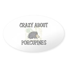 Crazy About Porcupines Oval Decal