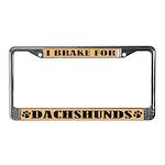 I Brake For Dachshunds License Plate Frame