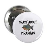 "Crazy About Piranhas 2.25"" Button (10 pack)"