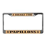 I Brake For Papillons License Plate Frame