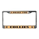 I Brake For Collies License Plate Frame