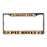 I Brake For Pit Bulls License Plate Frame