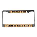 I Brake For Irish Setters License Frame