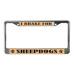 I Brake for Sheepdogs License Plate Frame