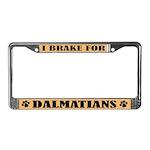 I Brake For Dalmatians License Plate Frame