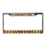 I Brake for Samoyeds License Plate Frame