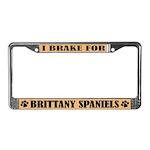 I Brake For Brittany Spaniels License Frame