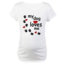 My Dog Loves Me Shirt