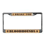 I Brake for Bloodhounds License Frame