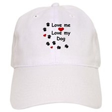 Love Me Love My Dog Baseball Cap