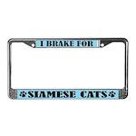 I Brake for Siamese Cats License Frame